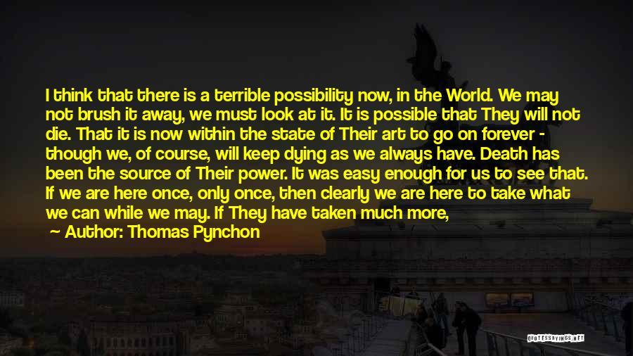 Thomas Pynchon Quotes 1667728