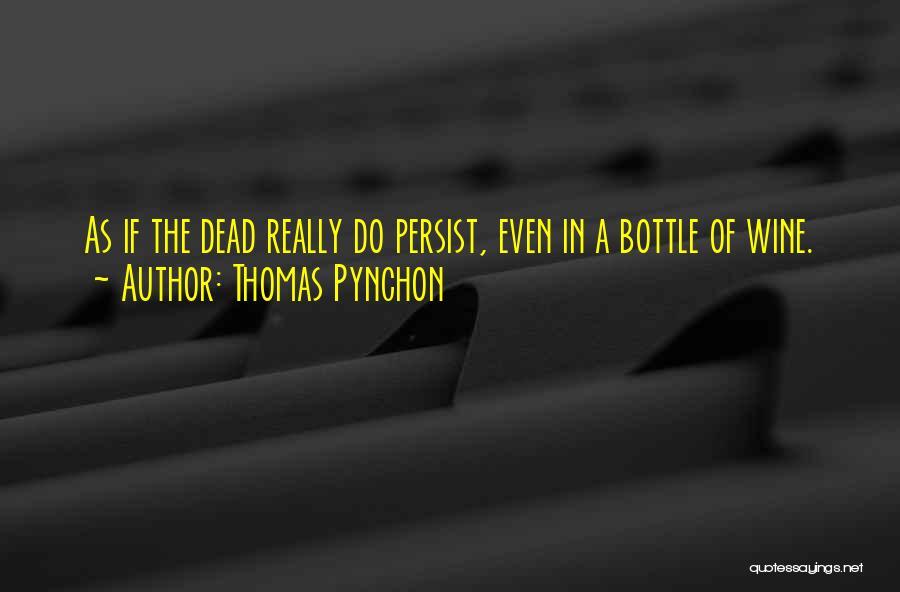 Thomas Pynchon Quotes 1910360