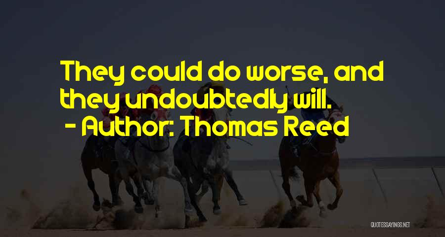 Thomas Reed Quotes 1030219