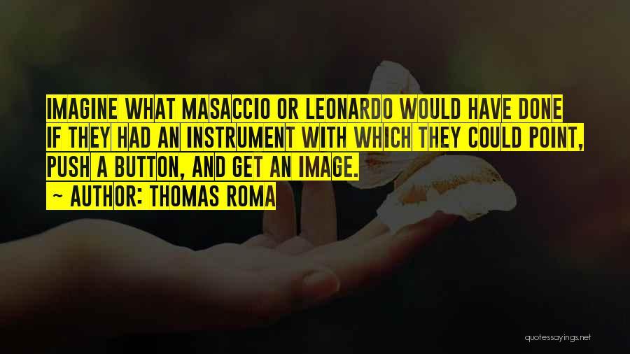 Thomas Roma Quotes 1938003