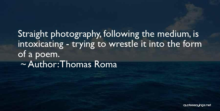 Thomas Roma Quotes 538470