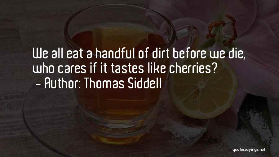 Thomas Siddell Quotes 1345220
