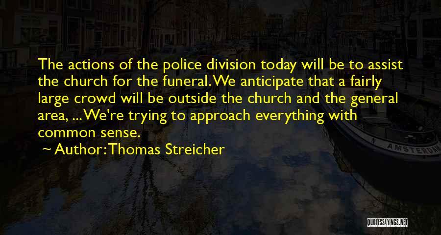 Thomas Streicher Quotes 2046236