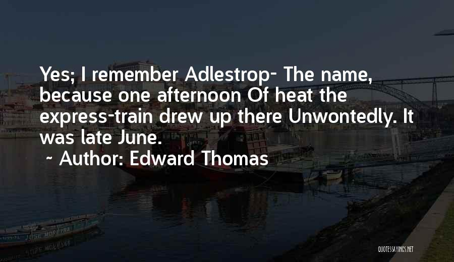 Thomas The Train Quotes By Edward Thomas