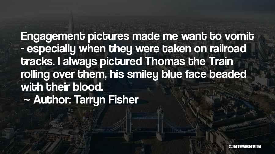 Thomas The Train Quotes By Tarryn Fisher