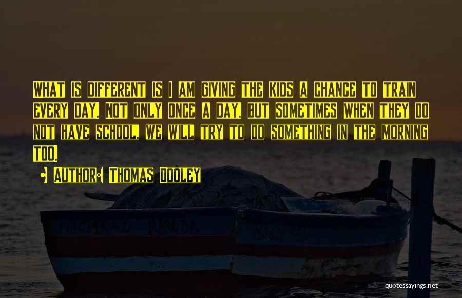Thomas The Train Quotes By Thomas Dooley