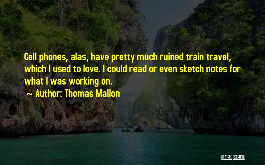 Thomas The Train Quotes By Thomas Mallon