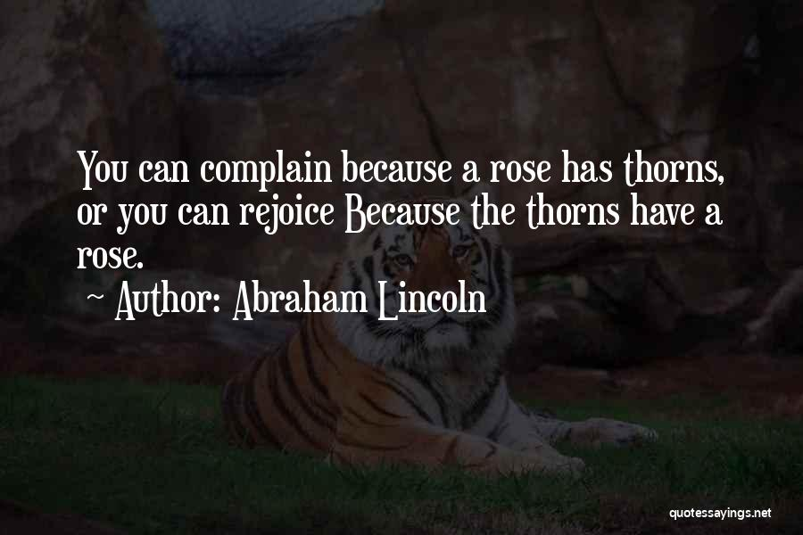 Thorns Quotes By Abraham Lincoln