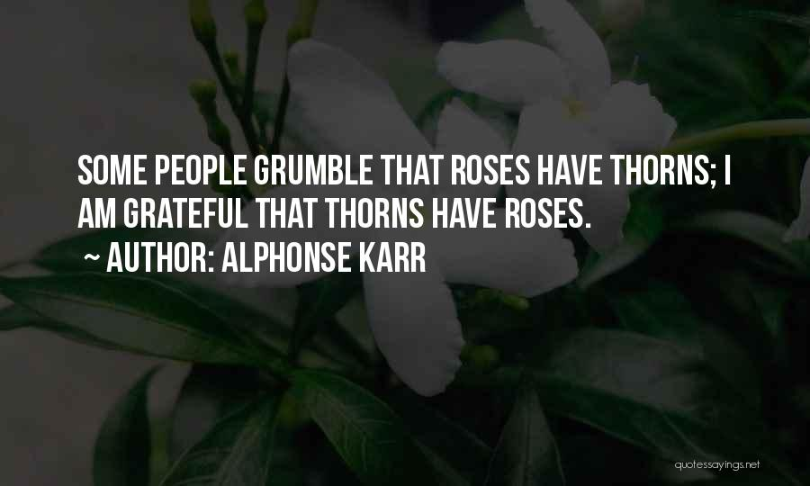 Thorns Quotes By Alphonse Karr