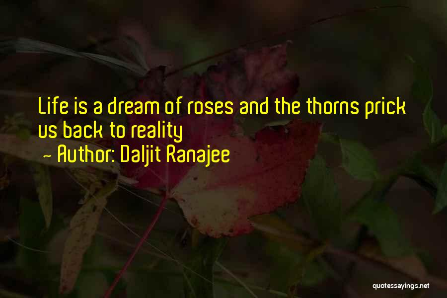 Thorns Quotes By Daljit Ranajee