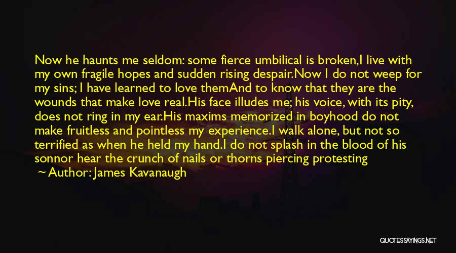 Thorns Quotes By James Kavanaugh
