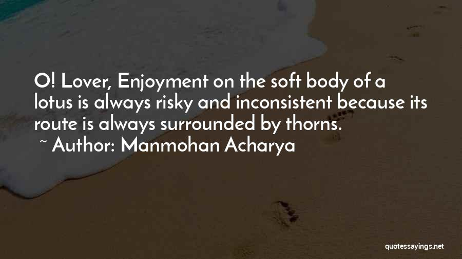 Thorns Quotes By Manmohan Acharya