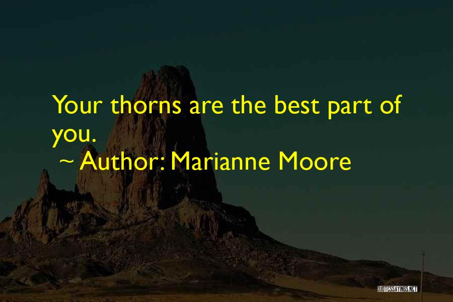 Thorns Quotes By Marianne Moore