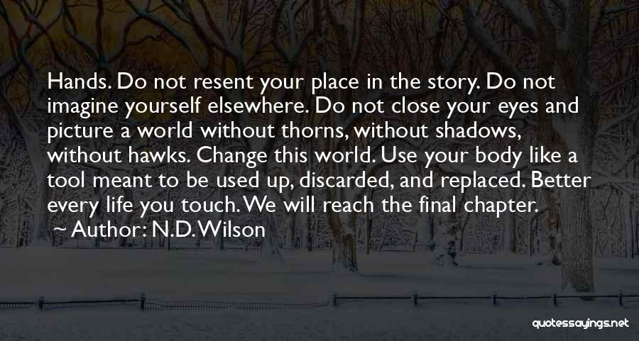 Thorns Quotes By N.D. Wilson