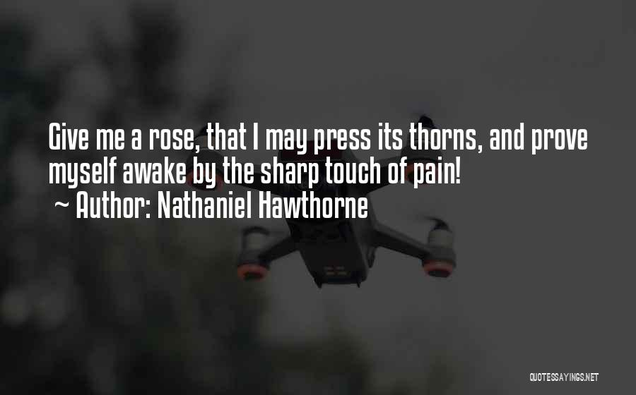 Thorns Quotes By Nathaniel Hawthorne
