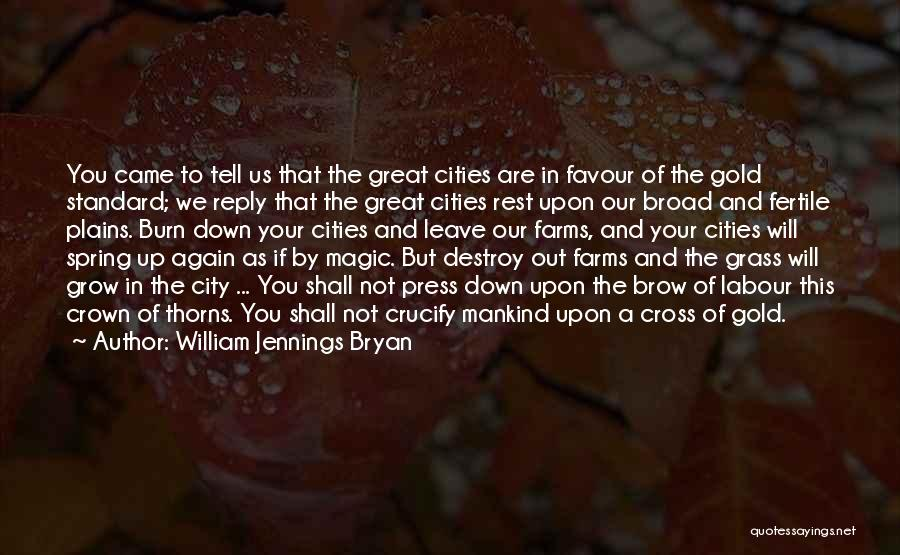 Thorns Quotes By William Jennings Bryan