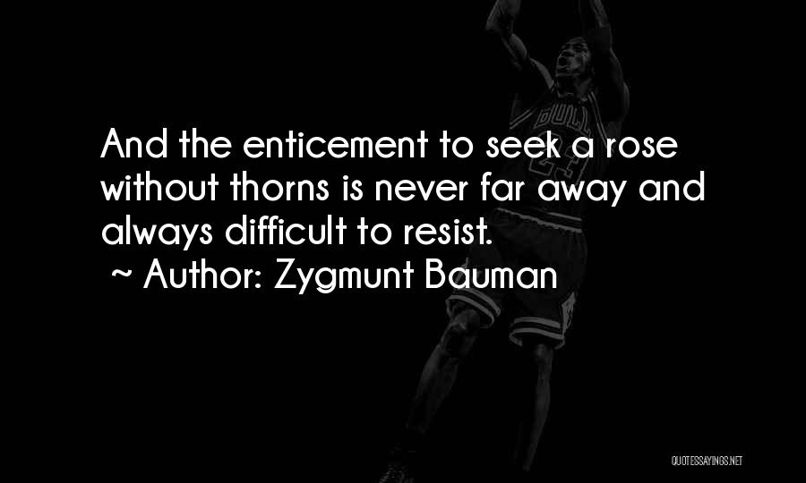 Thorns Quotes By Zygmunt Bauman