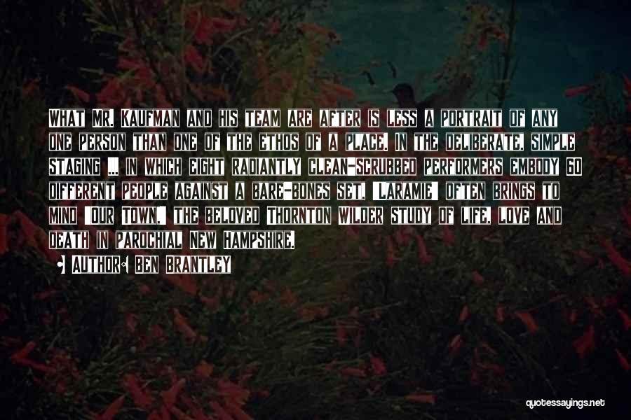 Thornton Wilder Love Quotes By Ben Brantley