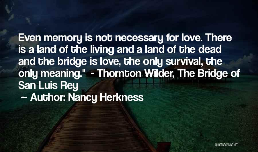 Thornton Wilder Love Quotes By Nancy Herkness