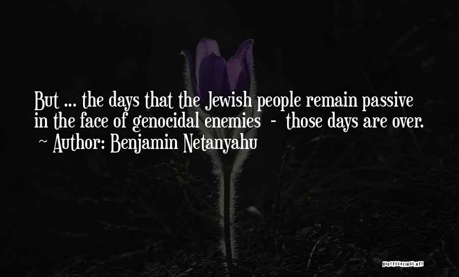 Those Days Are Over Quotes By Benjamin Netanyahu