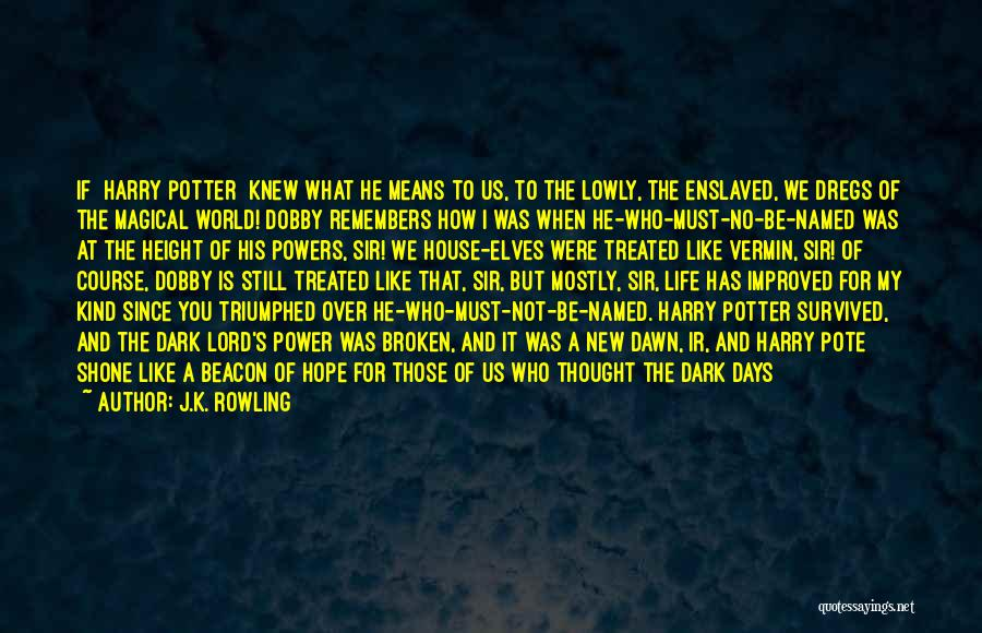 Those Days Are Over Quotes By J.K. Rowling