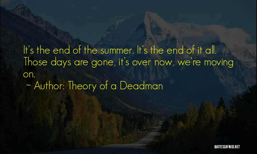 Those Days Are Over Quotes By Theory Of A Deadman