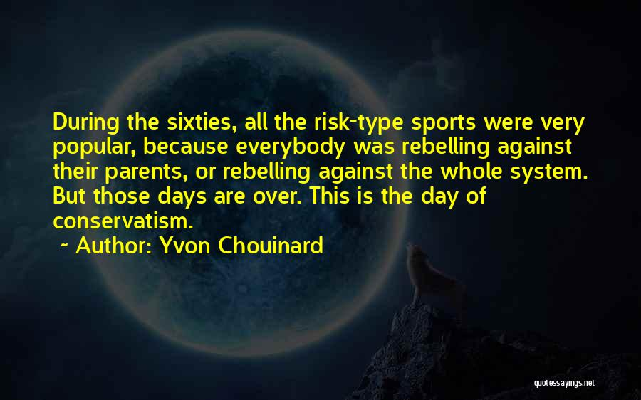Those Days Are Over Quotes By Yvon Chouinard