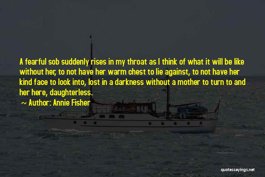 Those Lost To Cancer Quotes By Annie Fisher
