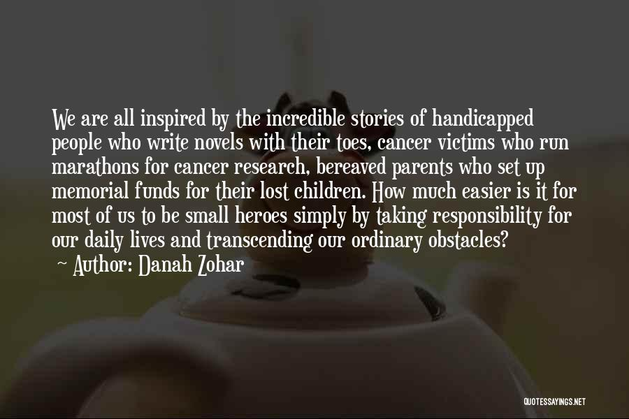 Those Lost To Cancer Quotes By Danah Zohar