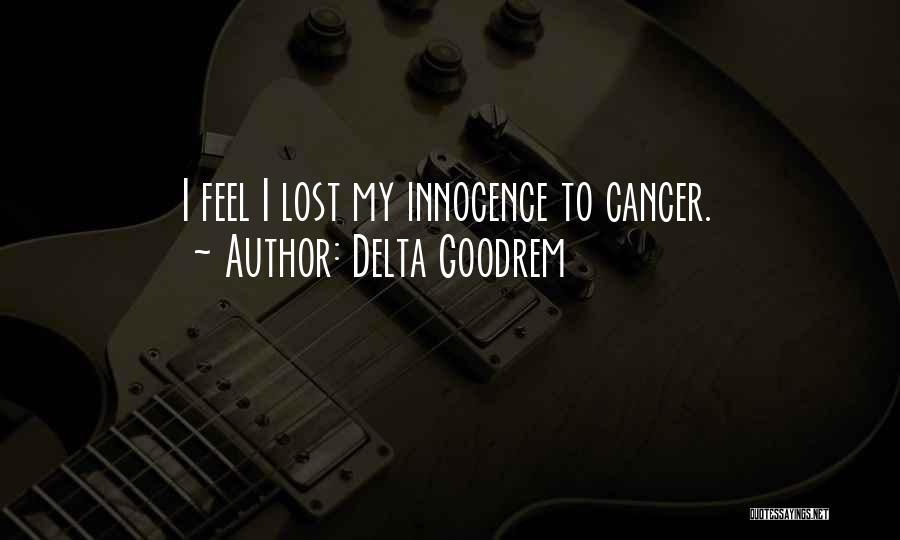 Those Lost To Cancer Quotes By Delta Goodrem