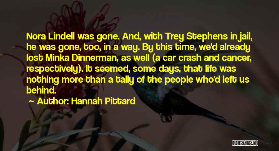 Those Lost To Cancer Quotes By Hannah Pittard