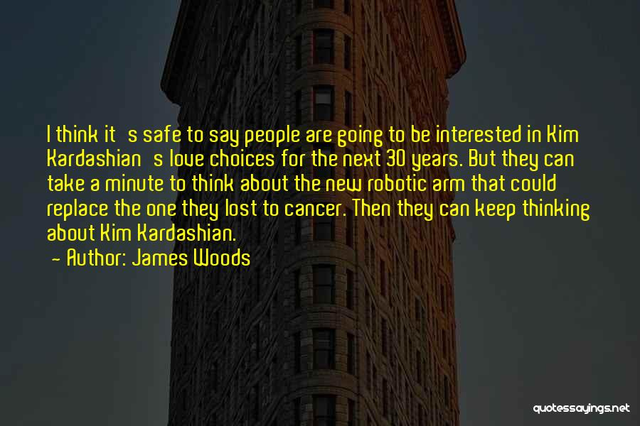 Those Lost To Cancer Quotes By James Woods