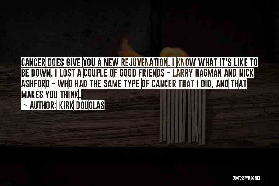 Those Lost To Cancer Quotes By Kirk Douglas