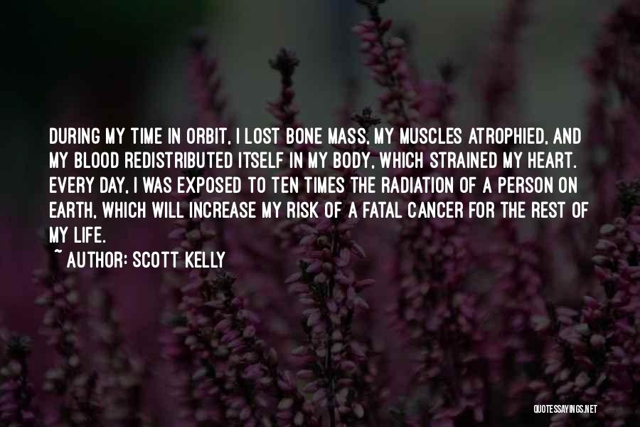Those Lost To Cancer Quotes By Scott Kelly