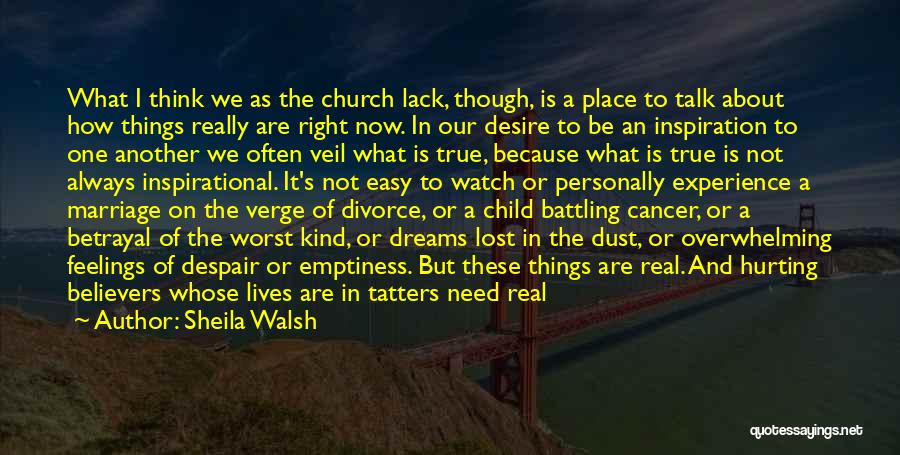 Those Lost To Cancer Quotes By Sheila Walsh