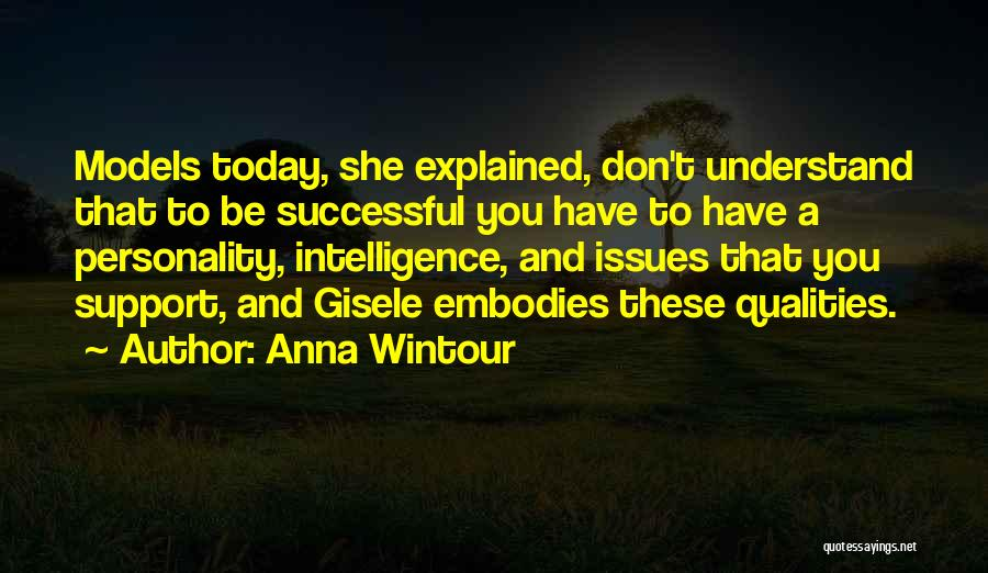 Those Who Don't Support You Quotes By Anna Wintour