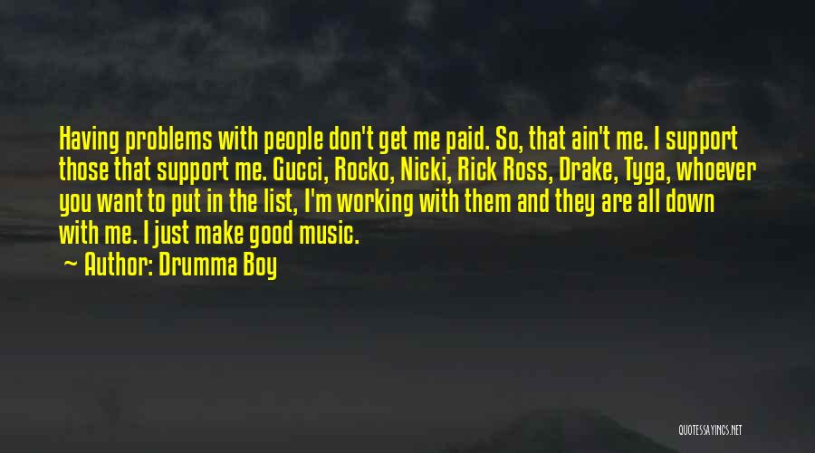 Those Who Don't Support You Quotes By Drumma Boy