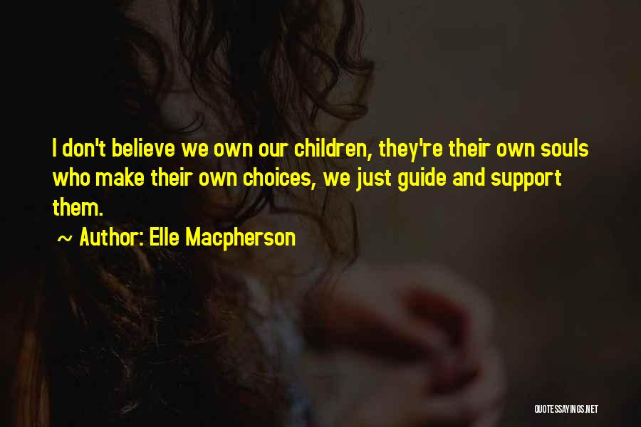Those Who Don't Support You Quotes By Elle Macpherson