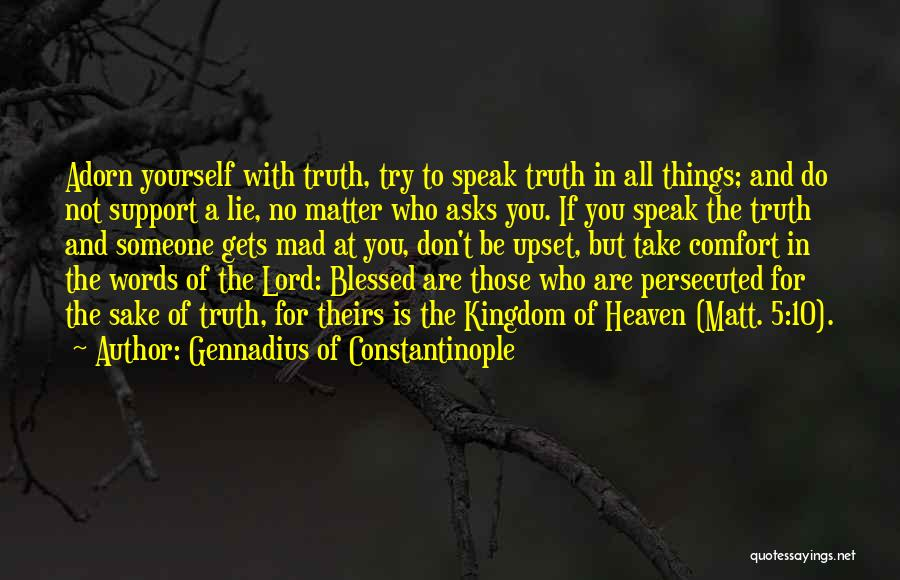 Those Who Don't Support You Quotes By Gennadius Of Constantinople
