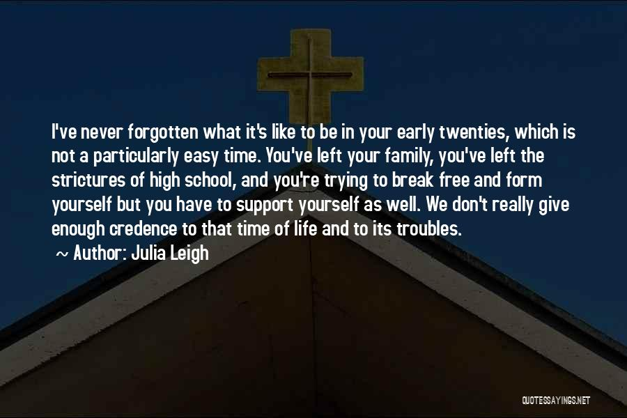 Those Who Don't Support You Quotes By Julia Leigh