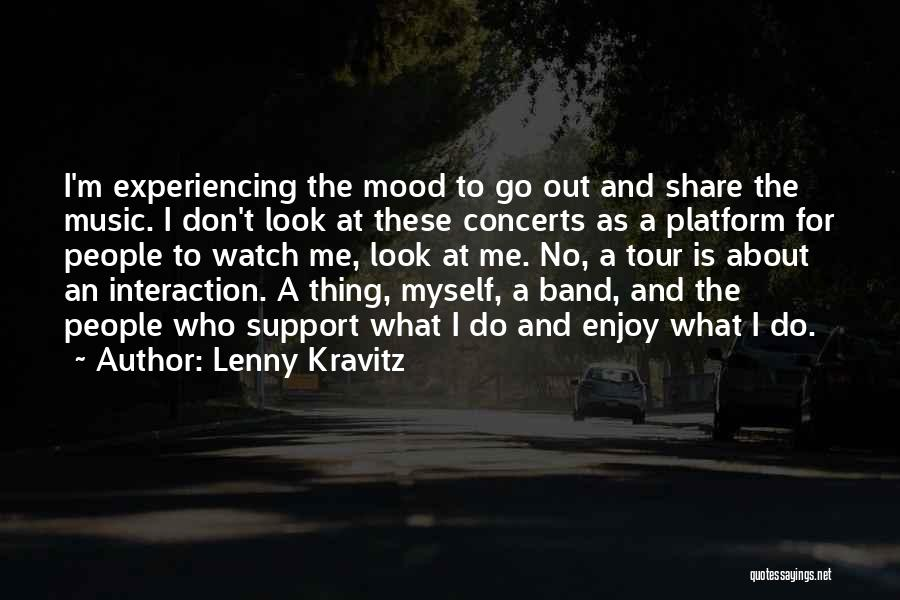 Those Who Don't Support You Quotes By Lenny Kravitz
