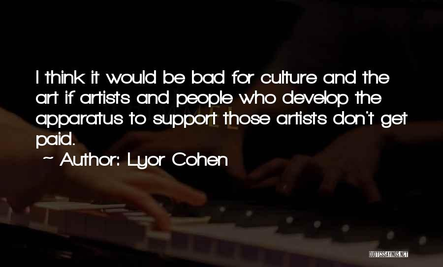 Those Who Don't Support You Quotes By Lyor Cohen