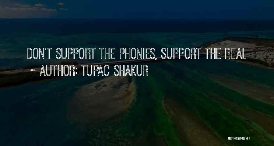Those Who Don't Support You Quotes By Tupac Shakur