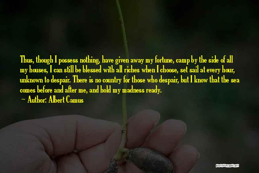 Those Who Know Me Quotes By Albert Camus