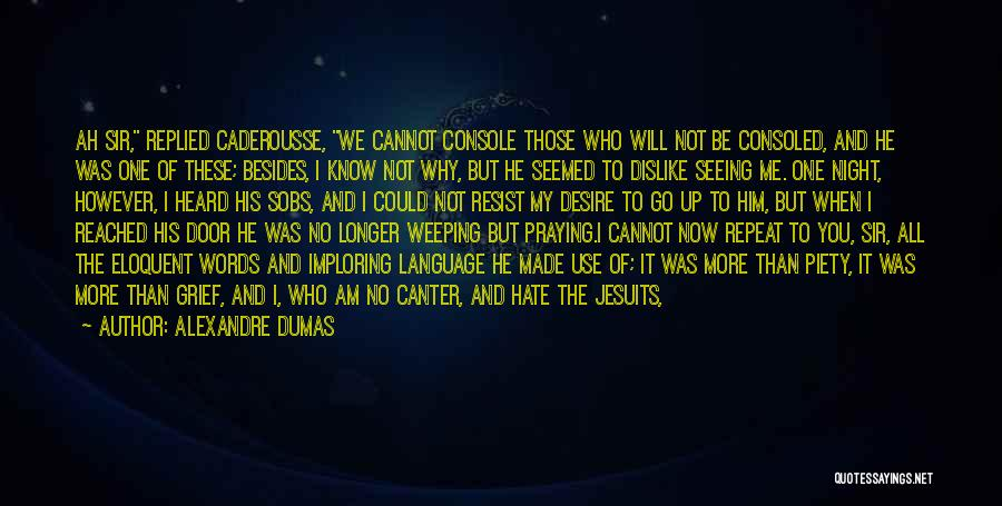 Those Who Know Me Quotes By Alexandre Dumas