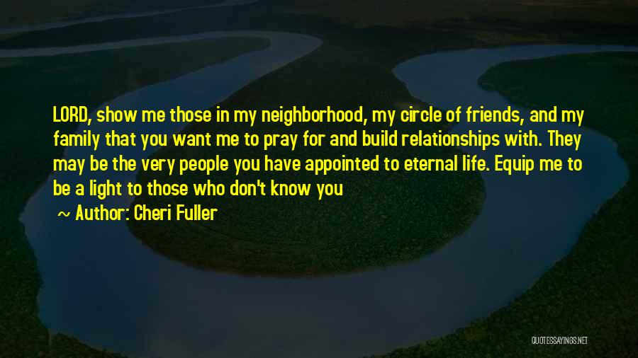 Those Who Know Me Quotes By Cheri Fuller