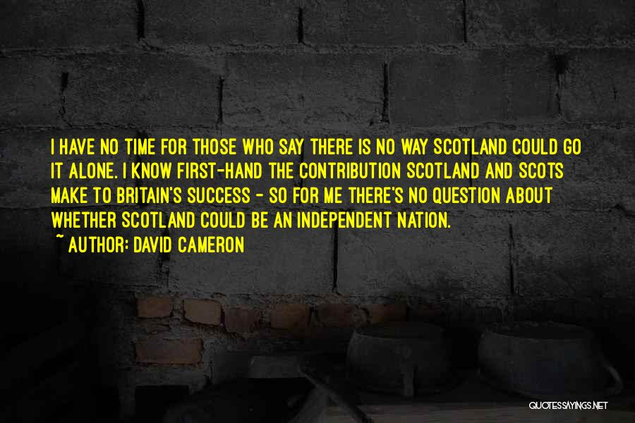 Those Who Know Me Quotes By David Cameron