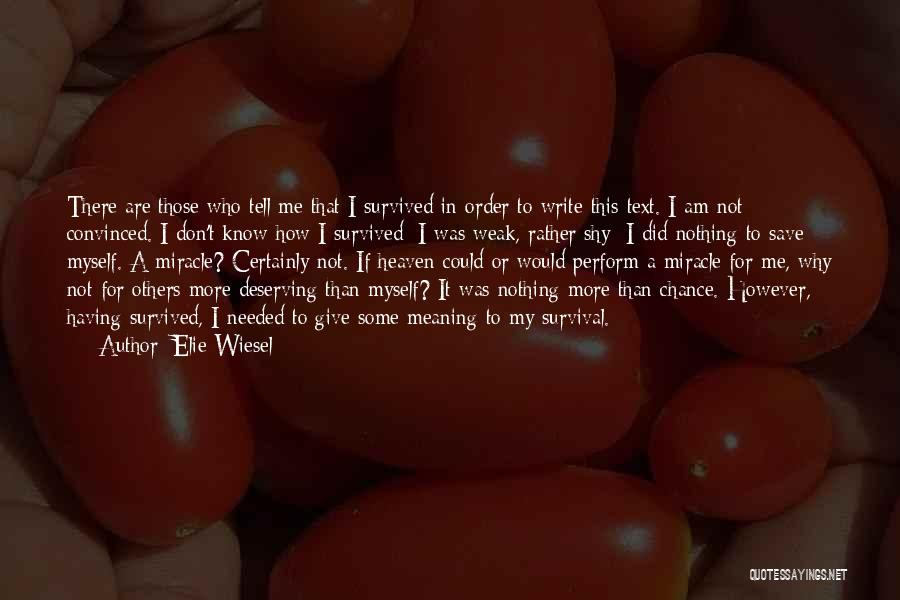 Those Who Know Me Quotes By Elie Wiesel