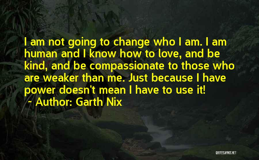 Those Who Know Me Quotes By Garth Nix