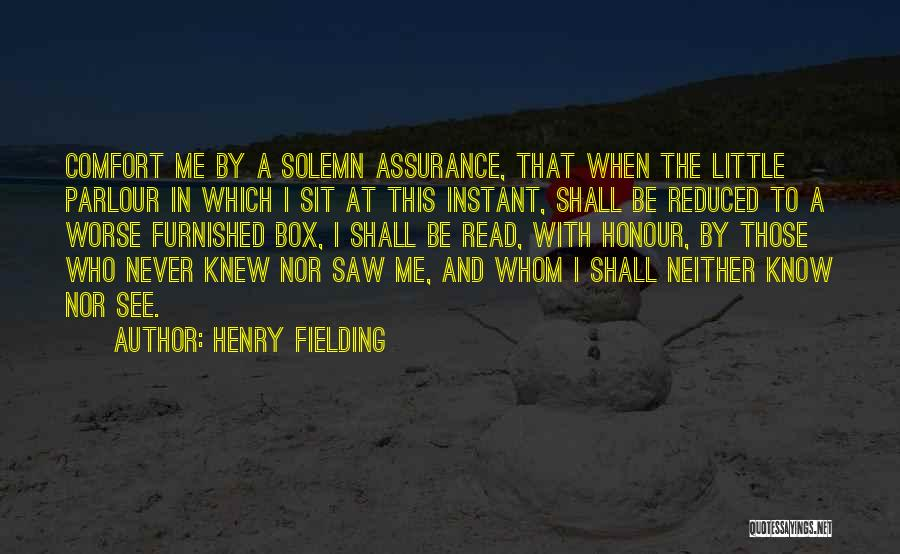 Those Who Know Me Quotes By Henry Fielding